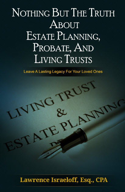 Nothing But The Truth About Estate Planning, Probate, And Living Trusts. Leave A Lasting Legacy For Your Loved Ones.